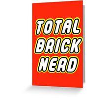 TOTAL BRICK NERD Greeting Card