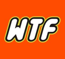 WTF by ChilleeW