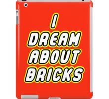 I DREAM ABOUT BRICKS iPad Case/Skin