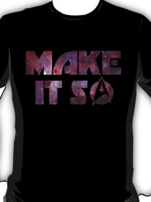 Make It So T-Shirt