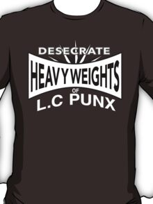 Desecrate - Heavy Wieghts Of L.C PUNX T-Shirt