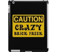 Caution Crazy Brick Freek Sign iPad Case/Skin