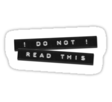 Do Not Read This Embossed Labels Black Sticker