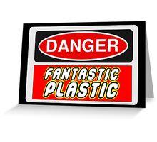 Danger Fantastic Plastic Sign Greeting Card