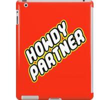 HOWDY PARTNER iPad Case/Skin