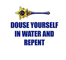 Douse yourself in water and repent! by nicholasgray