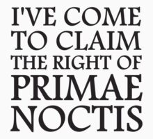 I've Come To Claim the Right of Primae Noctis by TheShirtYurt