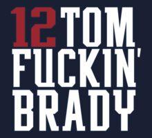 Tom Brady - Tom F*ckin' Brady by AllisaB