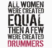 Excellent 'All Women were created equal, only a few were created Drummers' T-shirts, Hoodies, Accessories and Gifts by Albany Retro