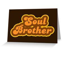Soul Brother - Retro 70s - Logo Greeting Card