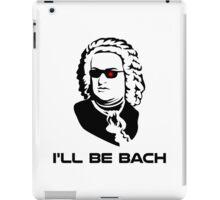 I'll Be Johann Sebastian Bach iPad Case/Skin