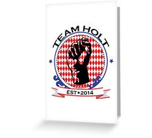 Team Holt Greeting Card