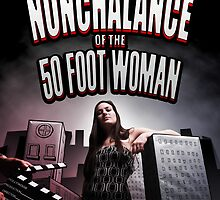Nonchalance of the 50 Foot Woman by Michael Alesich