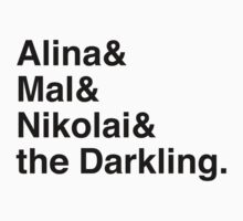 Alina & Mal & Nikolai & the Darkling. by Samantha Weldon