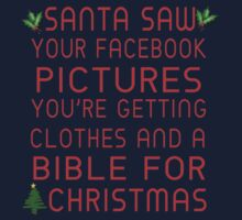 Santa Saw Your Facebook Pictures, You're Getting Clothes And A Bible For Christmas by Linda Allan