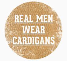 Real Men Wear Cardigans by annamoreganna