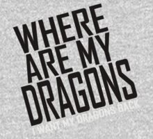 WHERE ARE MY DRAGONS - WHITE FONT by Articles & Anecdotes