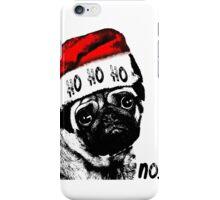 Christmas Pug Ho Ho No iPhone Case/Skin