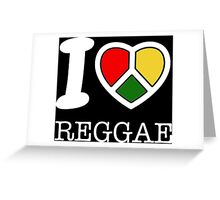 I love reggae. Black version! Greeting Card