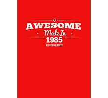 Awesome Made in 1985 All Original Parts Photographic Print