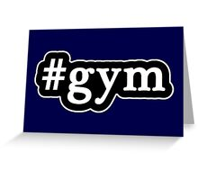 Gym - Hashtag - Black & White Greeting Card