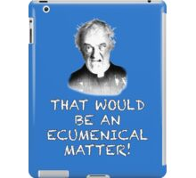 FATHER JACK HACKETT - ECUMENICAL MATTER iPad Case/Skin