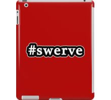 Swerve - Hashtag - Black & White iPad Case/Skin