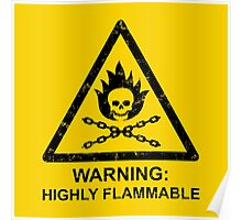 Warning: Highly Flammable Poster