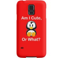 Am I Cute, Or What? Samsung Galaxy Case/Skin