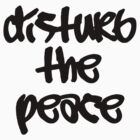Disturb the Peace by Leftwing