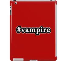 Vampire - Hashtag - Black & White iPad Case/Skin