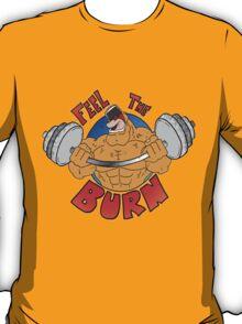 Feel the Burn T-Shirt