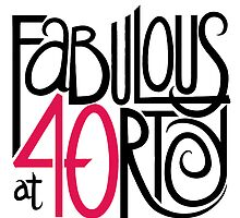 Fabulous at 40rty! by Mariana Musa