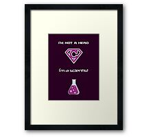 Carlos the Scientist Isn't a Hero Framed Print