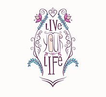 Print Live your life by Mistra