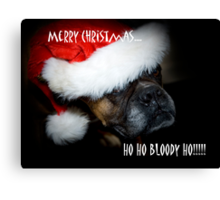 Ho Ho Bloody Ho!!!! Canvas Print