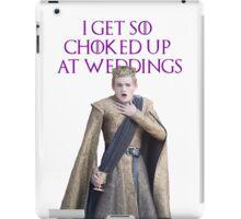 I GET SO CHOKED UP AT WEDDINGS iPad Case/Skin