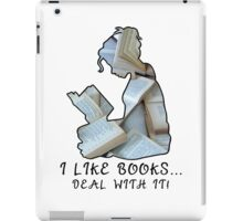 I Like Books... Deal With It! iPad Case/Skin