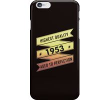 Highest Quality 1953 Aged To Perfection iPhone Case/Skin