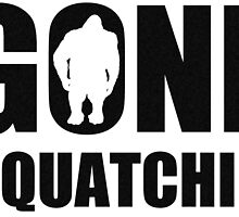 Gone Squatchin  by saltypro