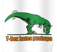 T-REX hates push ups Poster