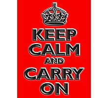 Keep Calm & Carry On, Be British! UK, Britain, (Chisel red) Photographic Print