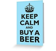 KEEP CALM, BUY A BEER, BE COOL Greeting Card