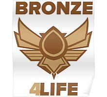 League of Legends - Bronze 4Life Poster