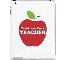 Trust Me, I'm a Teacher Red Apple iPad Case/Skin