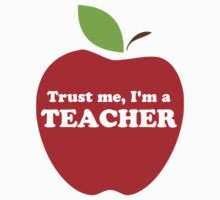 Trust Me, I'm a Teacher Red Apple by TheShirtYurt