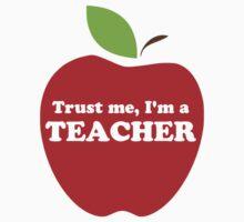 Trust Me, I'm a Teacher Red Apple by TheShirtYurt