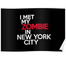 I met my zombie in New York Poster