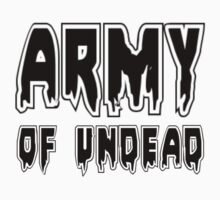 ARMY OF UNDEAD by Zombie Ghetto by ZombieGhetto