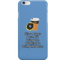 It's a Drugs Bust {Coffee and Donut Design} iPhone Case/Skin